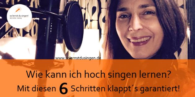 so lernst du hoch singen - 6 schritte